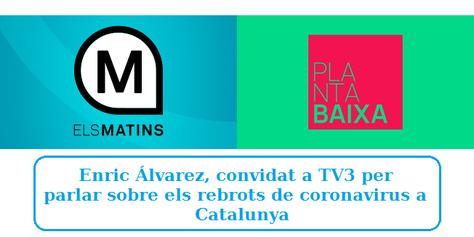 Enric Álvarez, investigador del grup BIOCOM i professor a l'EETAC, convidat a TV3 per parlar sobre els rebrots de coronavirus a Catalunya